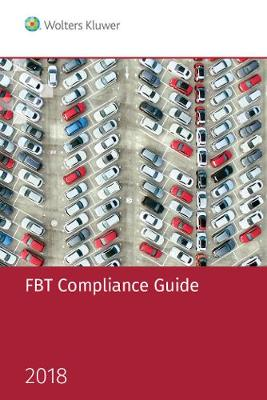 FBT Compliance Guide 2018 by Cch Editors