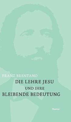Die Lehre Jesu und ihre bleibende Bedeutung by Franz Brentano