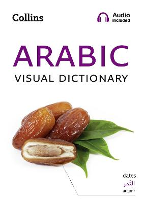 Arabic Visual Dictionary: A photo guide to everyday words and phrases in Arabic (Collins Visual Dictionary) by Collins Dictionaries