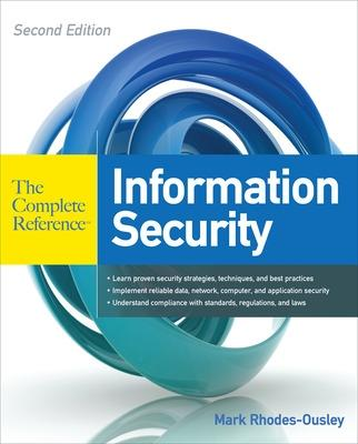 Information Security: The Complete Reference, Second Edition by Mark Rhodes-Ousley