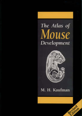 The Atlas of Mouse Development by Matthew H. Kaufman