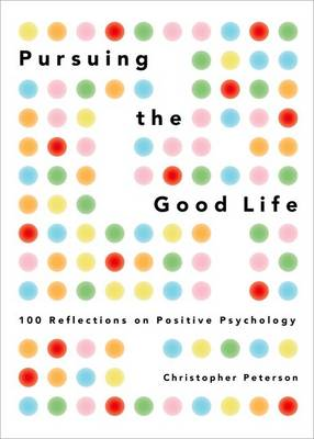 Pursuing the Good Life by Christopher Peterson