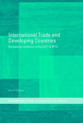 International Trade and Developing Countries by Amrita Narlikar