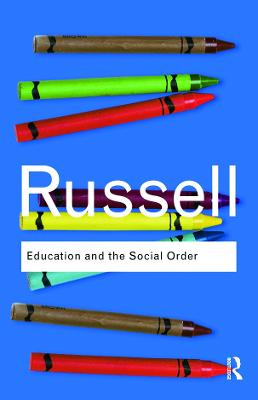 Education and the Social Order by Bertrand Russell