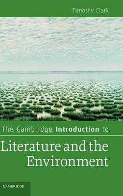 Cambridge Introduction to Literature and the Environment by Timothy Clark