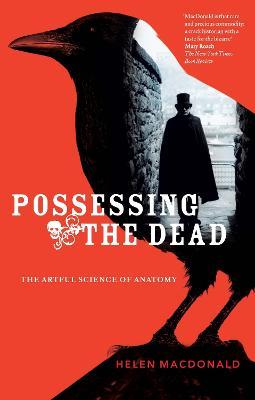 Possessing the Dead by Helen MacDonald