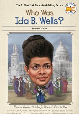 Who Was Ida B. Wells? by Sarah Fabiny