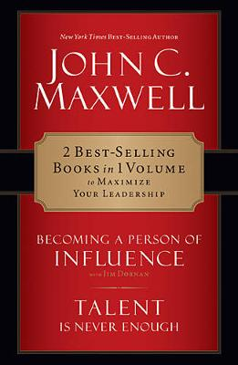 Maxwell 2-In-1: Becoming A Person Of Influence And Talent Is Never Enough by John C. Maxwell