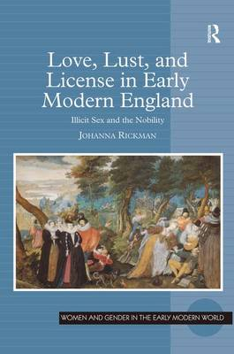 Love, Lust, and License in Early Modern England book