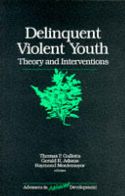 Delinquent Violent Youth by Thomas P. Gullotta