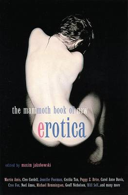 The Mammoth Book of New Erotica by Maxim Jakubowski