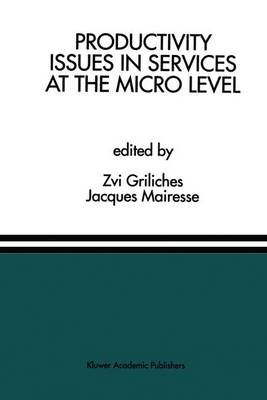 Productivity Issues in Services at the Micro Level by Zvi Griliches