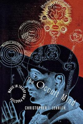 The Occult Mind by Christopher I. Lehrich