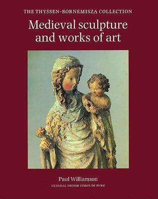 Mediaeval Sculpture and Works of Art by Paul Williamson