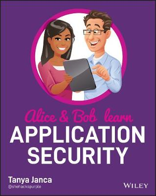 Alice and Bob Learn Application Security by Tanya Janca