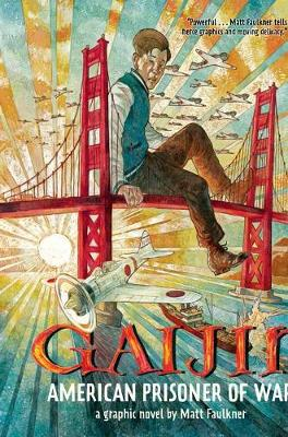 Gaijin: American Prisoner Of War by Matt Faulkner