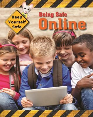 Keep Yourself Safe: Being Safe Online by Honor Head