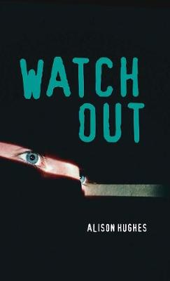 Watch Out by Alison Hughes