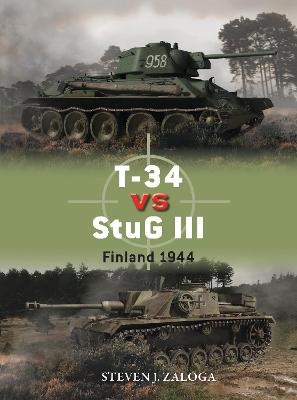 T-34 vs StuG III: Finland 1944 by Steven J. Zaloga
