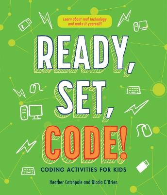 Ready, Set, Code!: Coding Activities for Kids by Nicola O'Brien