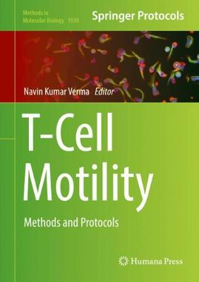 T-Cell Motility: Methods and Protocols by Navin Kumar Verma