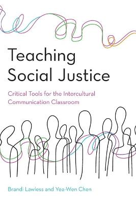 Teaching Social Justice: Critical Tools for the Intercultural Communication Classroom book