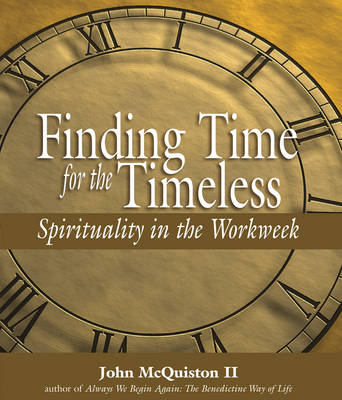Finding Time for the Timeless by John McQuiston II