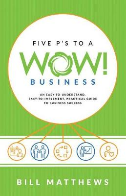 Five P's to a Wow Business by Bill Matthews