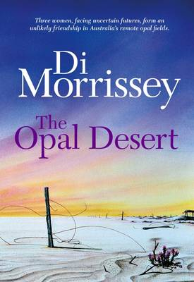 The The Opal Desert by Di Morrissey