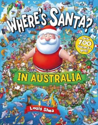 Where's Santa? In Australia by Louis Shea