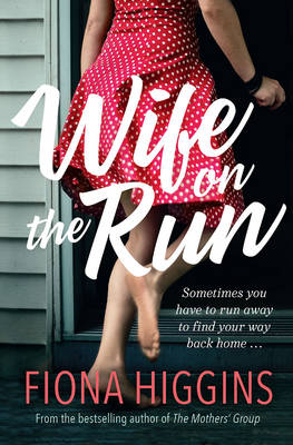 Wife on the Run by Fiona Higgins