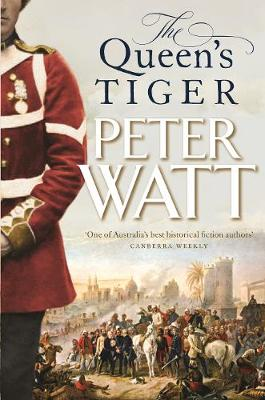 The Queen'S Tiger: Colonial Series Book 2 by Peter Watt