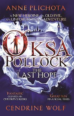 Oksa Pollock: The Last Hope by Anne Plichota