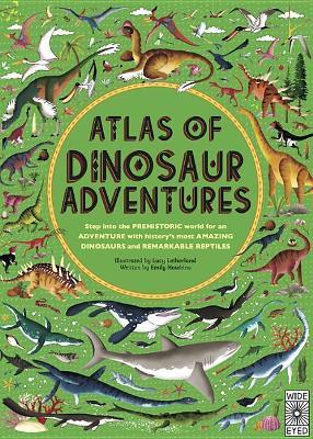Atlas of Dinosaur Adventures by Emily Hawkins