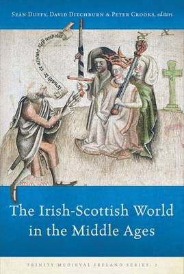 The Irish-Scottish World in the Middle Ages by David Ditchburn