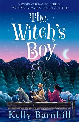The Witch's Boy: From the author of The Girl Who Drank the Moon by Kelly Barnhill
