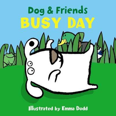 Dog & Friends: Busy Day by Emma Dodd