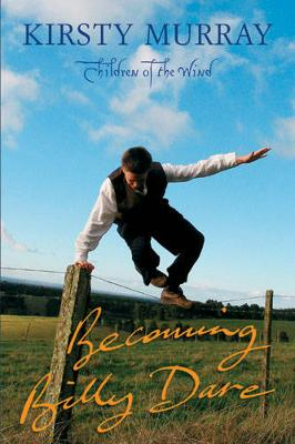 Becoming Billy Dare by Kirsty Murray