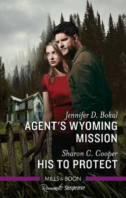 Agent's Wyoming Mission/His To Protect book