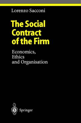 Social Contract of the Firm by Lorenzo Sacconi