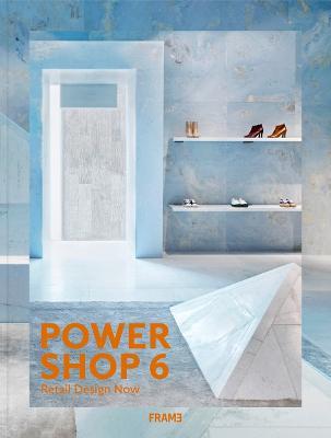 Powershop 6: New Retail Design book