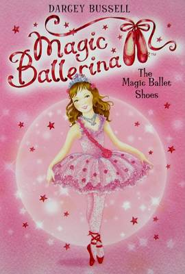 The Magic Ballet Shoes by Darcey Bussell