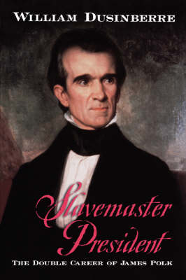 Slavemaster President by William Dusinberre
