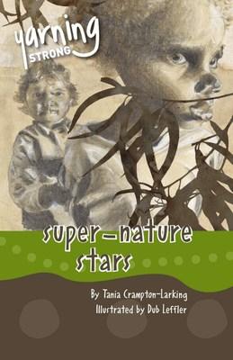 Yarning Strong Super-Nature Stars by Tania Crampton-Larking