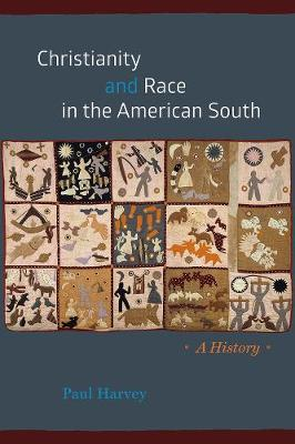 Christianity and Race in the American South by Paul Harvey