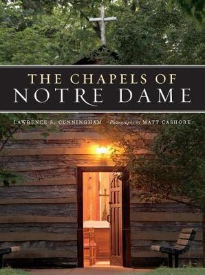 Chapels of Notre Dame by Lawrence S. Cunningham