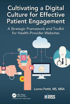 Cultivating a Digital Culture for Effective Patient Engagement: A Strategic Framework and Toolkit for Health-Provider Websites book