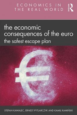 The Economic Consequences of the Euro: The Safest Escape Plan by Stefan Kawalec
