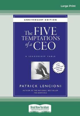 The Five Temptations of a CEO: A Leadership Fable, 10th Anniversary Edition by Patrick M. Lencioni