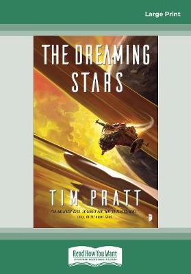 The The Dreaming Stars: BOOK II OF THE AXIOM SERIES by Tim Pratt
